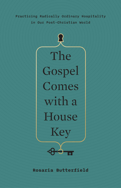 The Gospel Comes with a House Key by Rosaria Butterfield