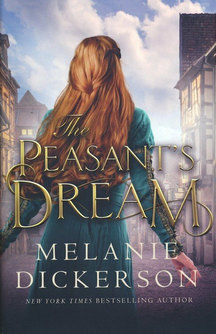 The Peasant's Dream (hardcover) by Melanie Dickerson