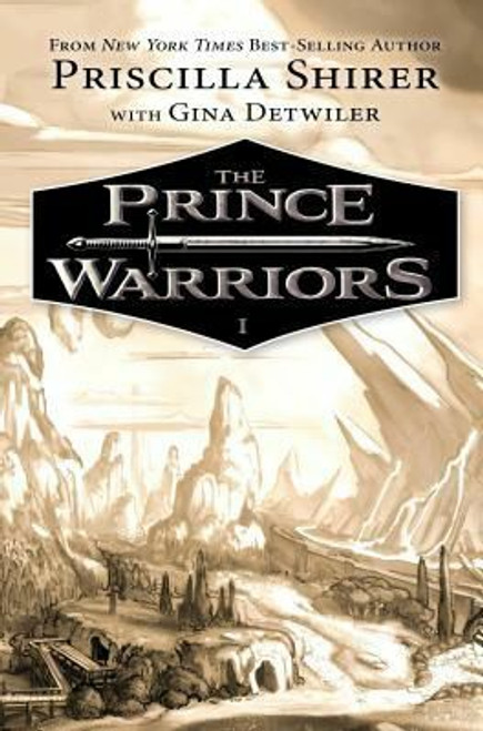 The Prince Warriors (Prince Warriors #1, hardcover) by Priscilla Shirer & Gina Detwiler