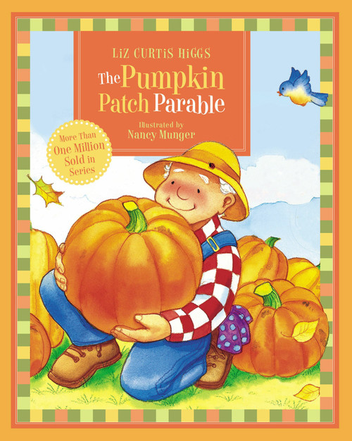 The Pumpkin Patch Parable (board book) by Liz Curtis Higgs