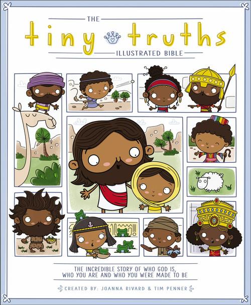 The Tiny Truths Illustrated Bible by Joanna Rivard & Tim Penner
