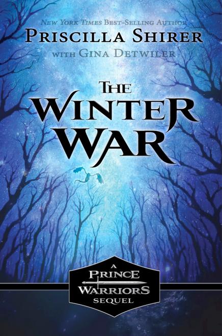 The Winter War (Prince Warriors #4) by Priscilla Shirer & Gina Detwiler