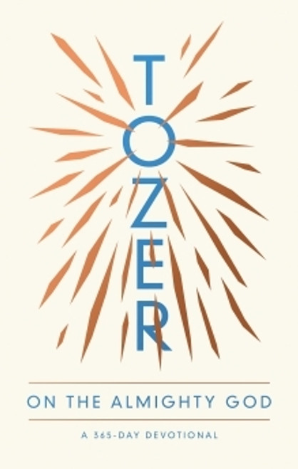 Tozer on the Almighty God: A 365 Day Devotional