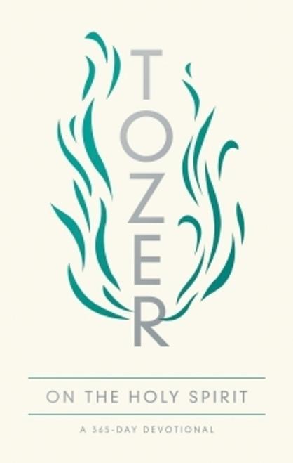Tozer on the Holy Spirit: A 365 Day Devotional