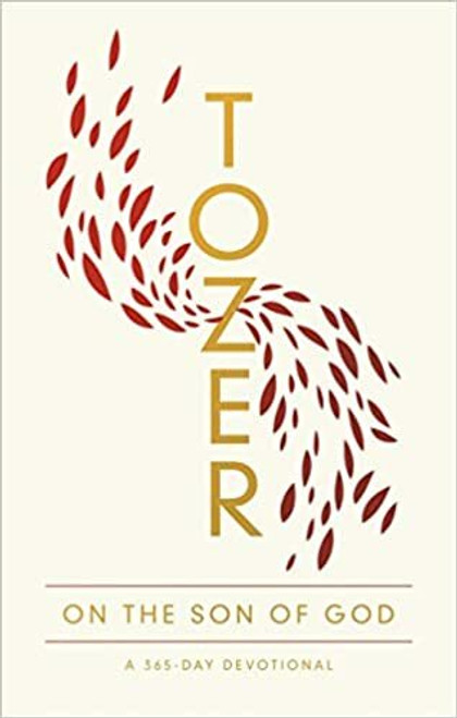 Tozer on the Son of God: A 365 Day Devotional