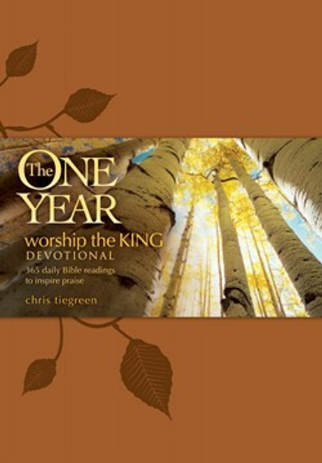 The One Year Worship the King Devotional by Chris Tiegreen and Walk Through The Bible