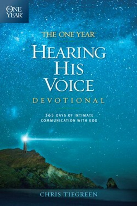 The One Year Hearing His Voice Devotional by Chris Tiegreen