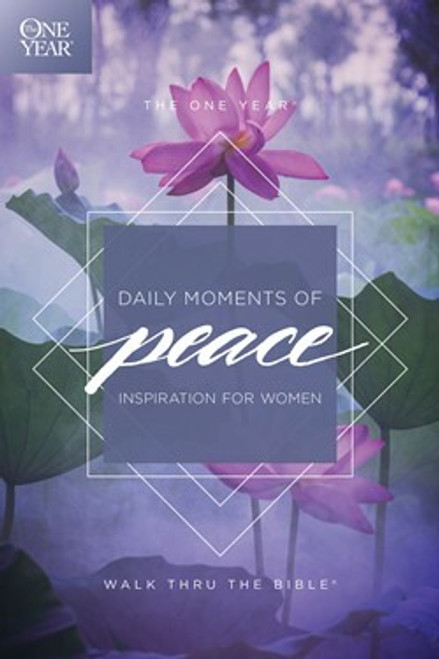 The One Year Daily Moments of Peace: Inspiration For Women by Walk Thru The Bible