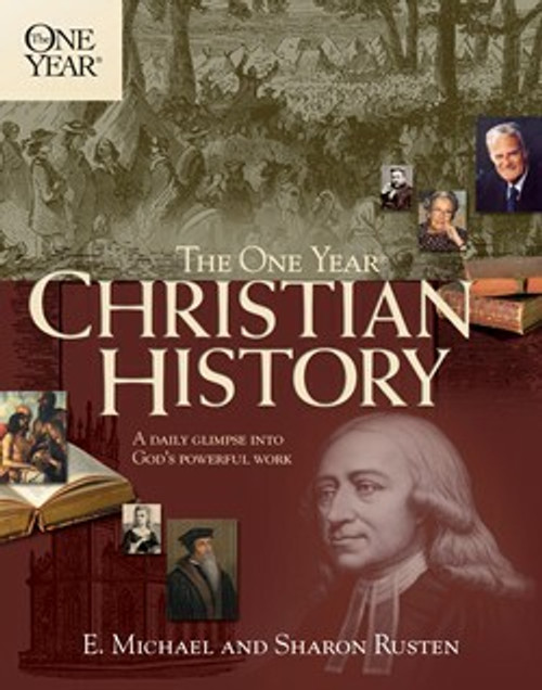 The One Year Christian History by E. Michael Rusten and Sharon O. Rusten