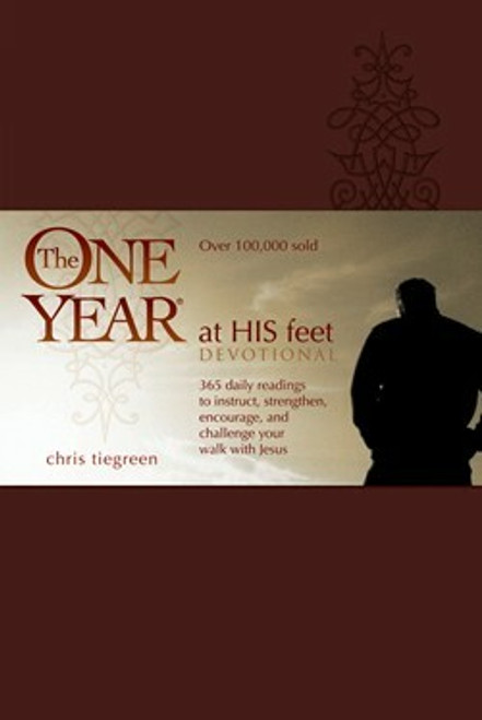 The One Year At His Feet Devotional by Chris Tiegreen