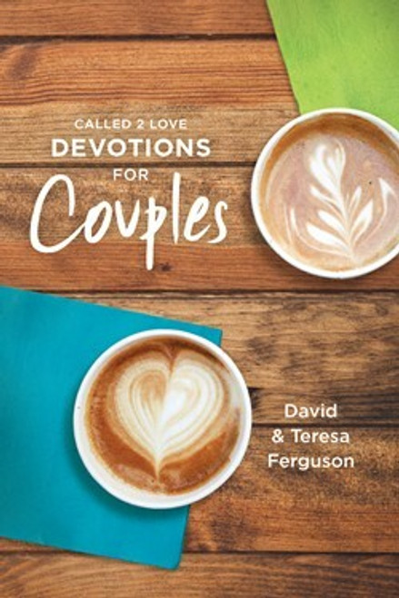 The One Year Called 2 Love Devotions for Couples by David Ferguson and Theresa Ferguson