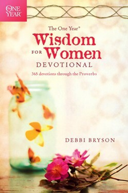 The One Year Wisdom for Women Devotional by Debbi Bryson