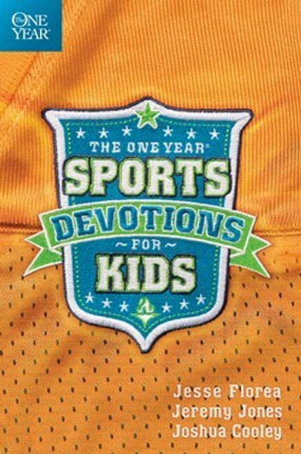 The One Year Sports Devotions for Kids by by Jesse Florea, Jeremy Jones, and Joshua Cooley