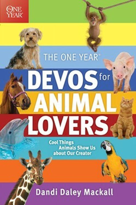 The One Year Devos for Animal Lovers by Dandi Daley Mackall