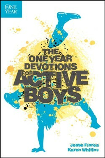 The One Year Devotions for Active Boys by Jesse Florea and Karen Whiting