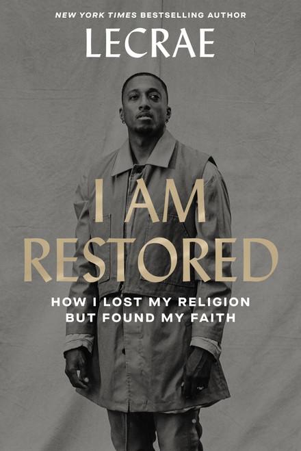 I Am Restored by Lecrae