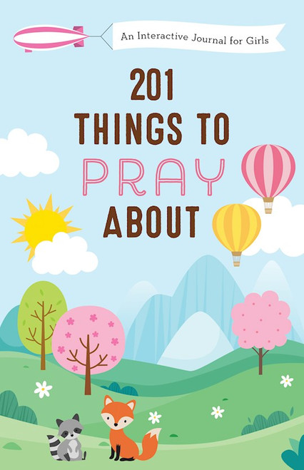 201 Things to Pray About - An Interactive Journal For Girls