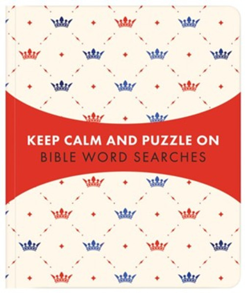Keep Calm and Puzzle On: Bible Word Searches