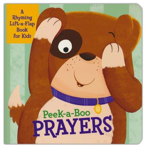 Peek-a-Boo Prayers: A Rhyming Lift-a-Flap Book for Kids