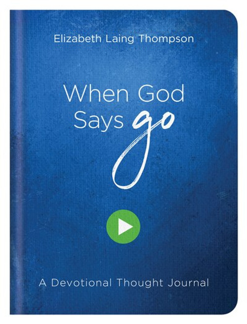 When God Says Go: A Devotional Thought Journal by Elizabeth Laing Thompson
