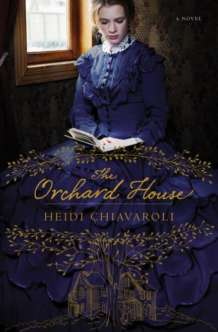 The Orchard House By Heidi Chiavaroli