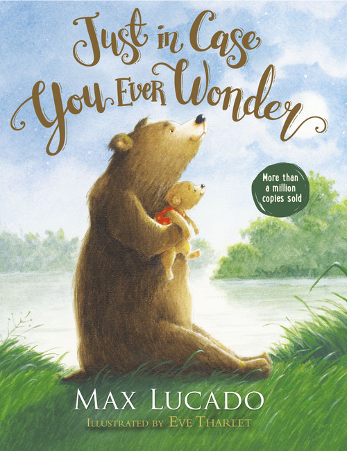 Just in Case You Ever Wonder (hardcover) by Max Lucado
