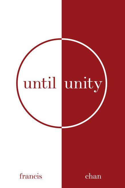 Until Unity by Francis Chan
