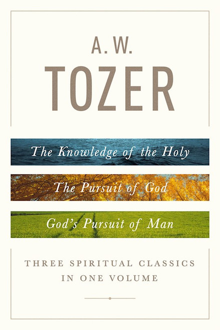A. W. Tozer Three Spiritual Classics