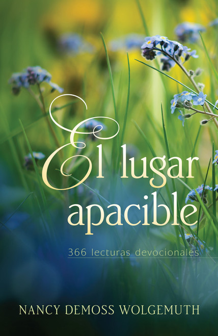 El Lugar Apacible: 366 Lecturas Devocionales by Nancy DeMoss Wolgemuth