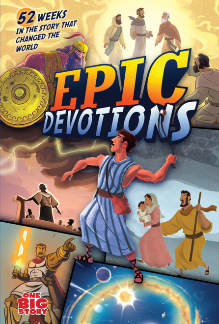 Epic Devotions: 52 Weeks in the Story that Changed the World (One Big Story)