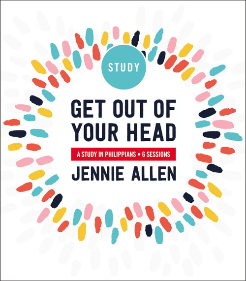 Get Out of Your Head Study Guide by Jennie Allen