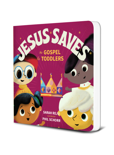 Jesus Saves: the Gospel for Toddlers (board book) by Sarah Reju