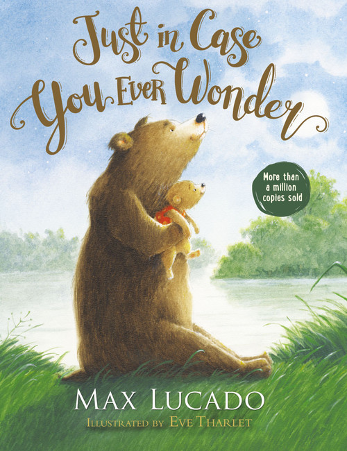 Just in Case You Ever Wonder (board book) by Max Lucado