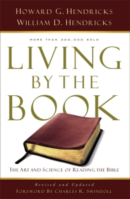Living by the Book by William D Hendricks & Howard Hendricks
