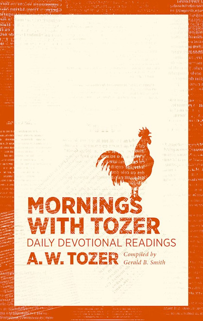 Mornings with Tozer: Daily Devotional Readings by A.W. Tozer