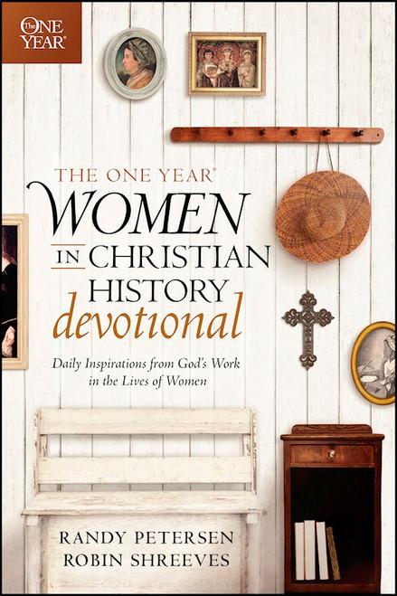 The One Year Women in Christian History Devotional by Randy Petersen & Robin Shreeves
