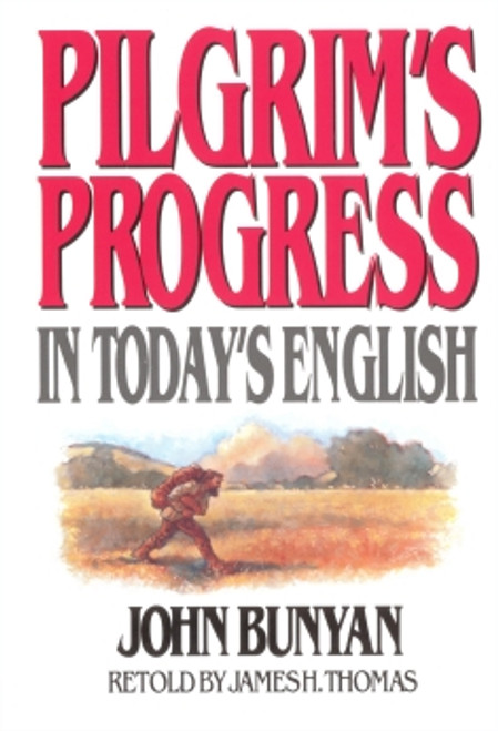 The Pilgrim's Progress in Today's English by John Bunyan