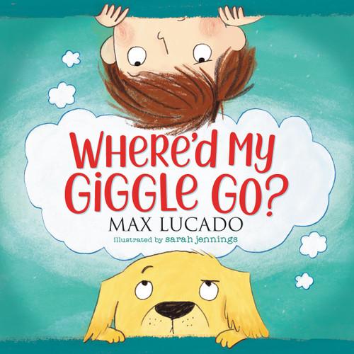 Where'd My Giggle Go? (board book) by Max Lucado
