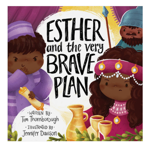 Esther and the Very Brave Plan by TIm Thornborough