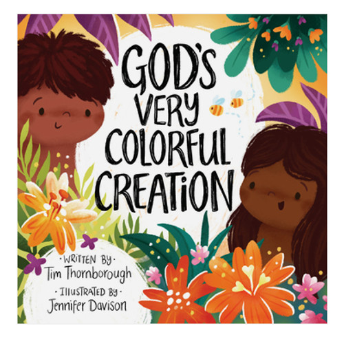 God's Very Colorful Creation by Tim Thornborough