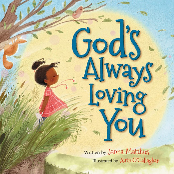 God's Always Loving You by Janna Matthies