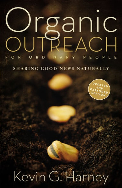 Organic Outreach For Ordinary People by Kevin G. Harney