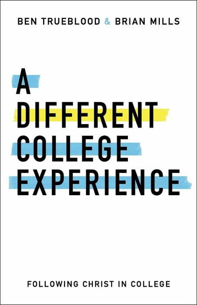 A Different College Experience by Ben Trueblood & Brian Mills