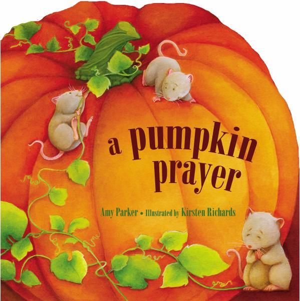 A Pumpkin Prayer (board book) by Amy Parker