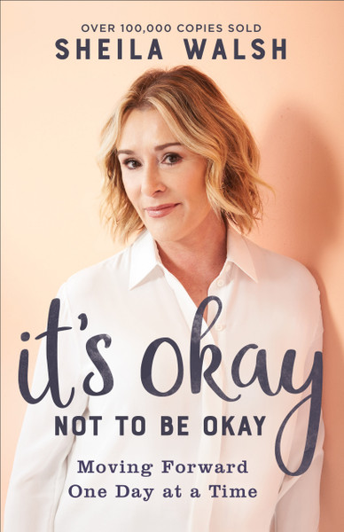 It's Okay Not to Be Okay (paperback) by Sheila Walsh