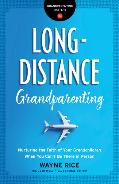 Long-Distance Grandparenting by Wayne Rice