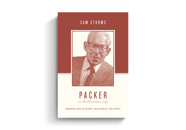Packer on the Christian Life by Sam Storms