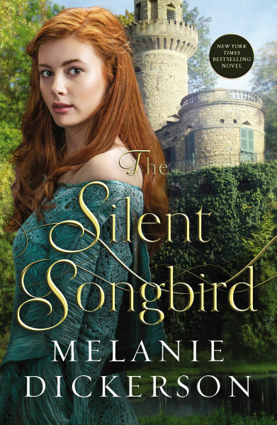 The Silent Songbird (paperback) by Melanie Dickerson