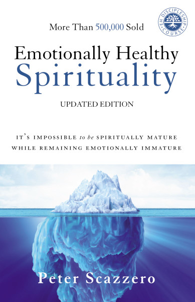 Emotionally Healthy Spirituality (paperback) by Peter Scazzero