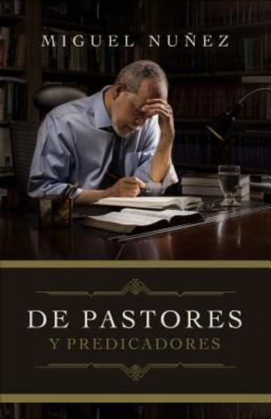 De pastores y predicadores by Miguel Núñez